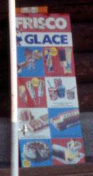 Frisco-Glace anno 1970 - leider sind die Preis nicht lesbar