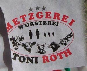 Alle möglichen Lebewesen werden zu Fleischwaren verarbeitet: Metzgerei Toni Roth, Grindelwald (Oktober 2007)